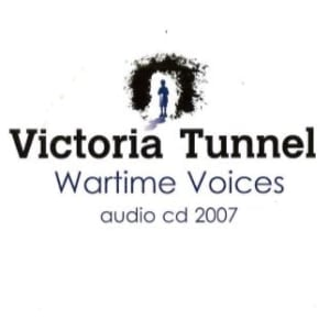 Victoria Tunnel Wartime Voices CD